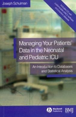Schulman, Joseph - Managing your Patients' data in the Neonatal and  Pediatric ICU: An Introduction to Databases and Statistical Analysis, ebook