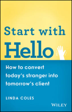 Coles, Linda - Start with Hello: How to Convert Today's Stranger into Tomorrow's Client, e-kirja