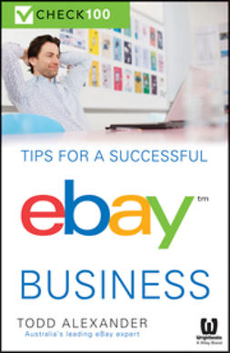 Alexander, Todd - Tips For A Successful Ebay Business: Check 100, ebook