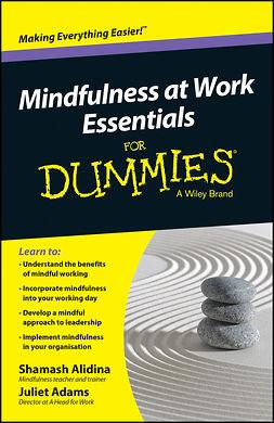 Adams, Juliet - Mindfulness At Work Essentials For Dummies, e-kirja