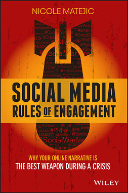 Matejic, Nicole - Social Media Rules of Engagement: Why Your Online Narrative is the Best Weapon During a Crisis, e-kirja