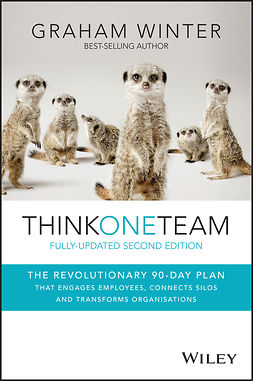 Winter, Graham - Think One Team: The Revolutionary 90 Day Plan that Engages Employees, Connects Silos and Transforms Organisations, ebook