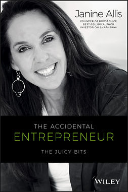 Allis, Janine - The Accidental Entrepreneur: The Juicy Bits, ebook