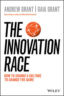 Grant, Andrew - The Innovation Race: How to Change a Culture to Change the Game, ebook