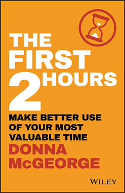 McGeorge, Donna - The First 2 Hours: Make Better Use of Your Most Valuable Time, ebook