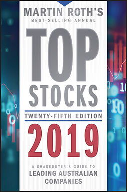 Roth, Martin - Top Stocks 2019: A Sharebuyer's Guide to Leading Australian Companies, e-kirja