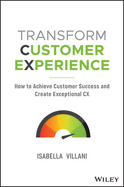 Villani, Isabella - Transform Customer Experience: How to achieve customer success and create exceptional CX, ebook