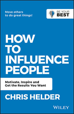 Helder, Chris - How to Influence People: Motivate, Inspire and Get the Results You Want, ebook