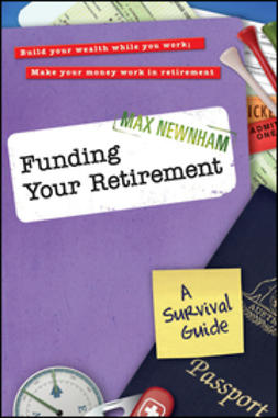 Newnham, Max - Funding Your Retirement: A Survival Guide, ebook