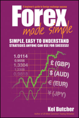 Butcher, Kel - Forex Made Simple: A Beginner's Guide to Foreign Exchange Success, ebook