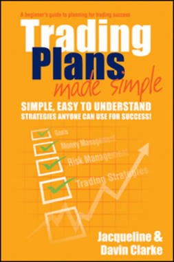Clarke, Davin - Trading Plans Made Simple: A Beginner's Guide to Planning for Trading Success, ebook