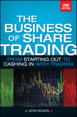 Wilson, Leon - Business of Share Trading: From Starting Out to Cashing in with Trading, ebook