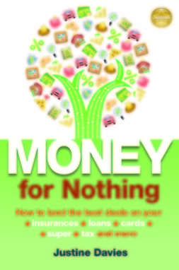 Davies, Justine - Money for Nothing: How to land the best deals on your insurances, loans, cards, er, tax and more, e-bok