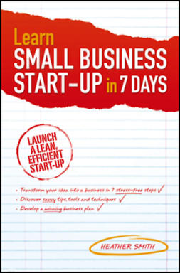 Smith, Heather - Learn Small Business Startup in 7 Days, ebook