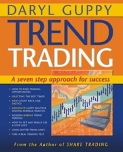 Guppy, Daryl - Trend Trading: A Seven-step Approach to Success, ebook