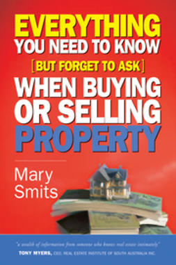 Smits, Mary - Everything You Need to Know (But Forget to Ask) When Buying or Selling Property, ebook