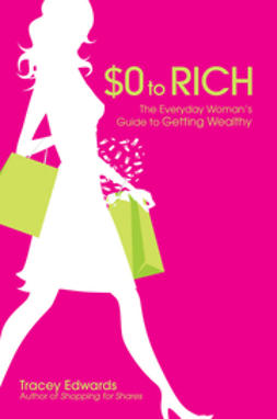 Edwards, Tracey - $0 to Rich: The Everyday Woman's Guide to Getting Wealthy, e-kirja