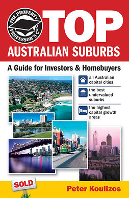 Koulizos, Peter - The Property Professor's Top Australian Suburbs: A Guide for Investors and Home Buyers, ebook
