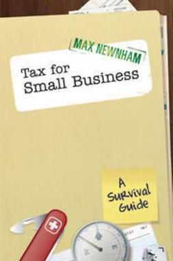 Newnham, Max - Tax For Small Business: A Survival Guide, ebook
