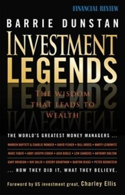 Dunstan, Barrie - Investment Legends: The Wisdom that Leads to Wealth, ebook