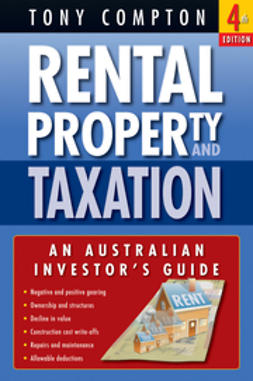 Compton, Tony - Rental Property and Taxation: An Australian Investor's Guide, ebook