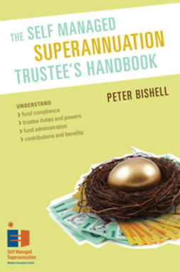 Bishell, Peter - The Self Managed Superannuation Trustee's Handbook, ebook