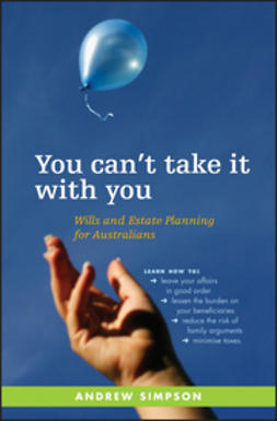 Simpson, Andrew - You Can't Take It With You: Wills and Estate Planning for Australians, e-bok