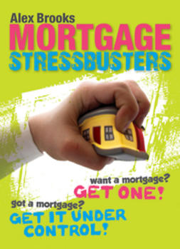 Brooks, Alex - Mortgage Stressbusters, ebook