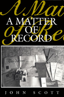 Scott, John - A Matter of Record: Documentary Sources in Social Research, ebook
