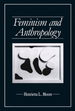 Moore, Henrietta L. - Feminism and Anthropology, e-bok