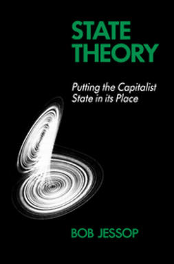 Jessop, Bob - State Theory: Putting the Capitalist State in Its Place, e-bok