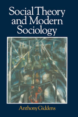 Giddens, Anthony - Social Theory and Modern Sociology, ebook