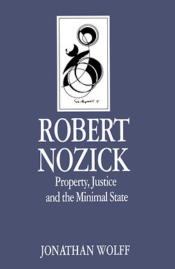 Wolff, Jonathan - Robert Nozick: Property, Justice and the Minimal State, ebook