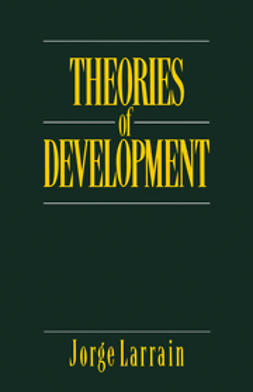 Larrain, Jorge - Theories of Development: Capitalism, Colonialism and Dependency, ebook