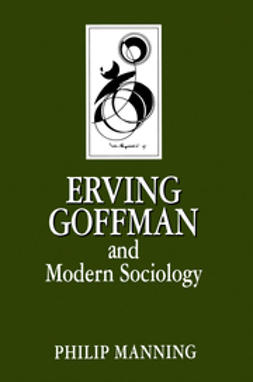Manning, Philip - Erving Goffman and Modern Sociology, ebook