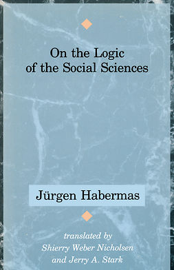 Habermas, Jürgen - On the Logic of the Social Sciences, ebook