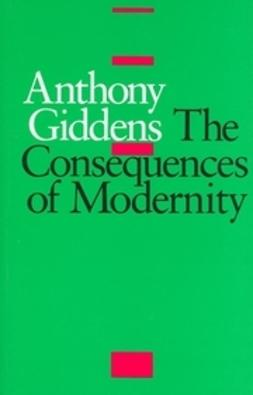Giddens, Anthony - The Consequences of Modernity, ebook