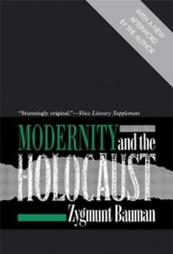 Bauman, Zygmunt - Modernity and the Holocaust, ebook