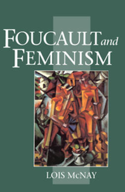 McNay, Lois - Foucault and Feminism: Power, Gender and the Self, e-kirja
