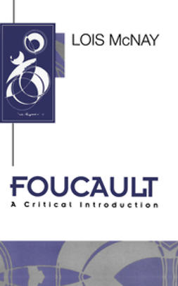 McNay, Lois - Foucault: A Critical Introduction, ebook
