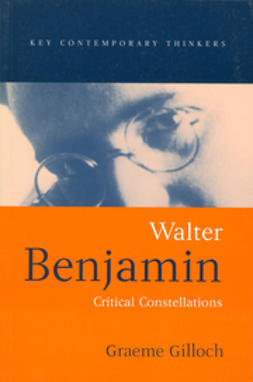 Gilloch, Graeme - Walter Benjamin: Critical Constellations, ebook