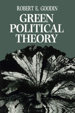 Goodin, Robert E. - Green Political Theory, ebook