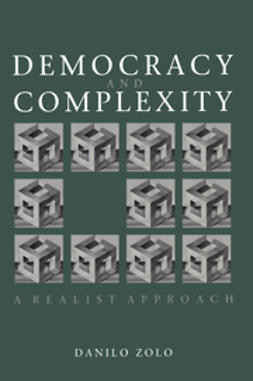 Zolo, Danilo - Democracy and Complexity: A Realist Approach, ebook