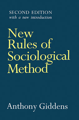 Giddens, Anthony - New Rules of Sociological Method: A Positive Critique of Interpretative Sociologies, ebook