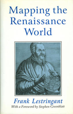Greenblatt, Stephen - Mapping the Renaissance World: The Geographical Imagination in the Age of Discovery, e-bok