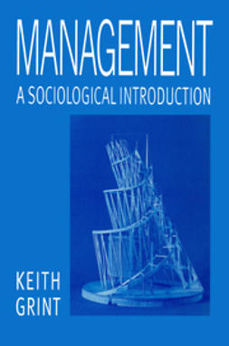 Grint, Keith - Management: A Sociological Introduction, ebook