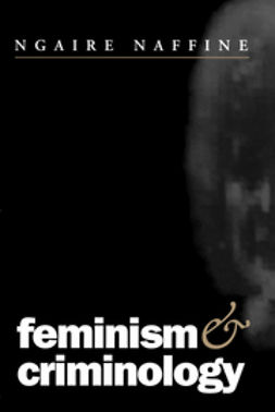 Naffine, Ngaire - Feminism and Criminology, e-bok