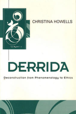 Howells, Christina - Derrida: Deconstruction from Phenomenology to Ethics, ebook
