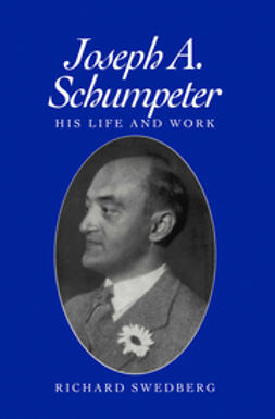 Swedberg, Richard - Joseph A. Schumpeter: His Life and Work, ebook