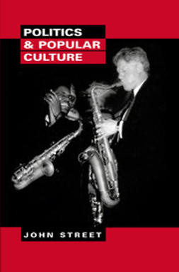 Street, John - Politics and Popular Culture, ebook